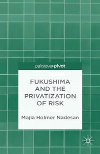Cover Fukushima and the Privatization of Risk
