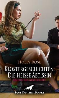Cover Klostergeschichten: Die heiße Äbtissin   Erotische Geschichte
