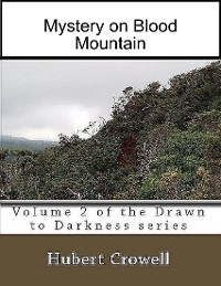 Cover Mystery On Blood Mountain, Volume 2 of Drawn to Darkness