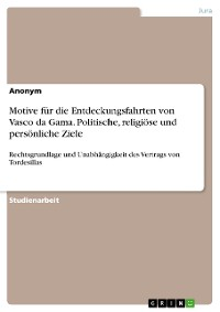 Cover Motive für die Entdeckungsfahrten von Vasco da Gama. Politische, religiöse und persönliche Ziele