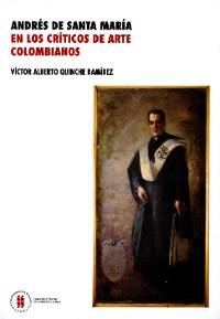 Cover Andrés de Santa María en los críticos de arte colombianos