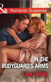 Cover In The Bodyguard's Arms (Mills & Boon Romantic Suspense) (Bachelor Bodyguards, Book 7)