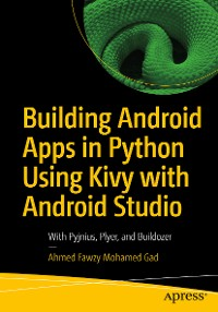 Cover Building Android Apps in Python Using Kivy with Android Studio