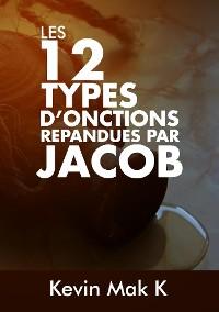 Cover 12 types d'onctions repandues par Jacob - Kevin Mak K.