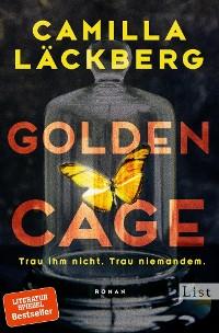 Cover Golden Cage. Trau ihm nicht. Trau niemandem.