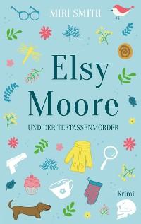 Cover Elsy Moore und der Teetassenmörder