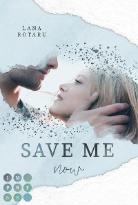 Cover Save Me Now (Crushed-Trust-Reihe 3)
