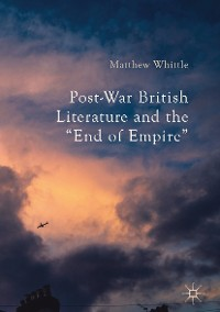 "Cover Post-War British Literature and the ""End of Empire"""