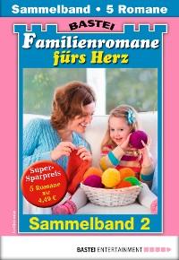 Cover Familienromane fürs Herz 2 - Sammelband