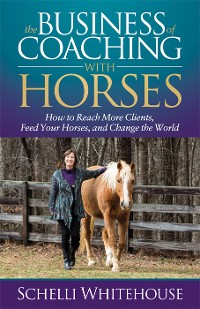 Cover The Business of Coaching with Horses