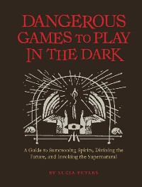 Cover Dangerous Games to Play in the Dark