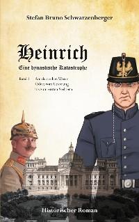 Cover Heinrich - Eine dynastische Katastrophe