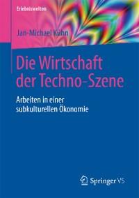 Cover Die Wirtschaft der Techno-Szene
