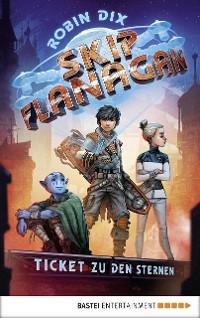 Cover Skip Flanagan - Ticket zu den Sternen