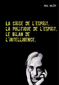 Cover La crise de l'esprit, la politique de l'esprit, le bilan de l'intelligence