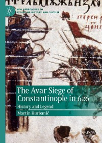 Cover The Avar Siege of Constantinople in 626