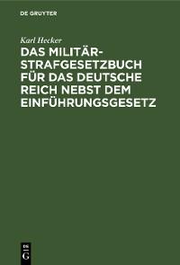 Cover Das Militär-Strafgesetzbuch für das Deutsche Reich nebst dem Einführungsgesetz