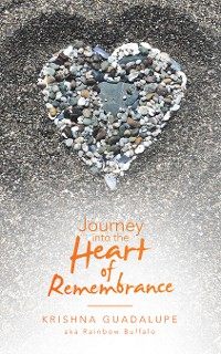 Cover Journey into the Heart of Remembrance