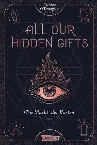 Cover All Our Hidden Gifts - Die Macht der Karten (All Our Hidden Gifts 1)