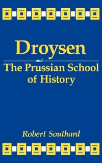Cover Droysen and the Prussian School of History