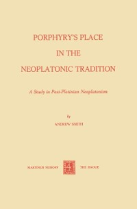 Cover Porphyry's Place in the Neoplatonic Tradition