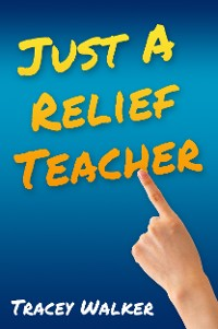Cover Just A Relief Teacher