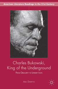 Cover Charles Bukowski, King of the Underground