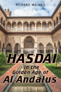 Cover HASDAI IN THE GOLDEN AGE OF AL-ANDALUS