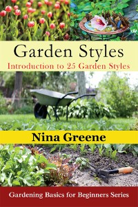Cover Garden Styles: Introduction to 25 Garden Styles