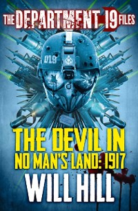 Cover Department 19 Files: The Devil in No Man's Land: 1917 (Department 19)