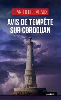 Cover Avis de tempête sur Cordouan