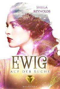 Cover Ewig auf der Suche (Die Ewig-Saga 2)
