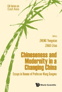 Cover Chineseness And Modernity In A Changing China: Essays In Honour Of Professor Wang Gungwu
