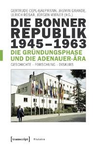 Cover Die Bonner Republik 1945-1963 - Die Gründungsphase und die Adenauer-Ära