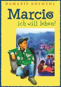 Cover Marcio - ich will leben