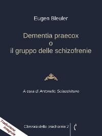 Cover Dementia praecox o il gruppo delle schizofrenie