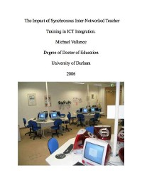 Cover The Impact of Synchronous Inter-Networked Teacher Training in ICT Integration.