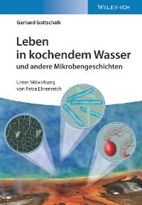Cover Leben in kochendem Wasser und andere Mikrobengeschichten