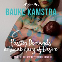 Cover Passion Demands a Vocabulary of Desire