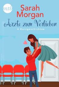 Cover Sarah Morgan - Ärzte zum Verlieben - 4 Kurzgeschichten