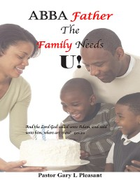 Cover Abba Father the Family Needs U