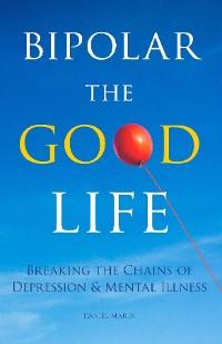 Cover Bipolar the Good Life