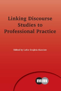 Cover Linking Discourse Studies to Professional Practice
