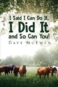 "Cover I Said, ""I Can Do It"", I Did It and SO Can You"