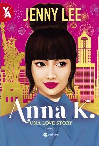 Cover Anna K.: Una Love Story