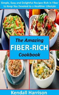 Cover The Amazing Fiber-rich Cookbook