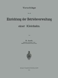 Cover Vorschlage fur die Einrichtung der Betriebsverwaltung einer Kleinbahn