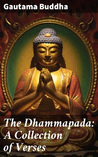 Cover The Dhammapada: A Collection of Verses