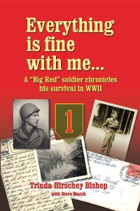"""Cover Everything Is Fine with Me... a """"Big Red"""" Soldier Chronicles His Survival in WWII"""