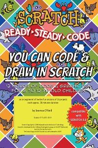 Cover Scratch + Ready-Steady-Code: Flip Card Projects For 8-12 Year Olds